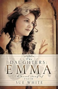 The Daughters: Emma  -     By: Sue White