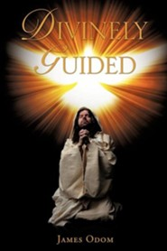 Divinely Guided  -     By: James Odom