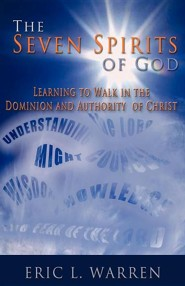 The Seven Spirits of God  -     By: Eric L. Warren