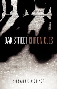 Oak Street Chronicles  -     By: Suzanne Cooper