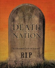 Death of a Nation  -     By: D.B. Lantz