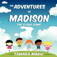 The Adventures of Madison  -     By: Tamara Marie