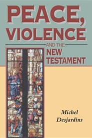 Peace, Violence and the New Testament  -     By: Desjardins