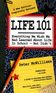 Life 101: Everything We Wish We Had Learned about Life in School-But Didn'tRevised Edition  -     By: Peter McWilliams
