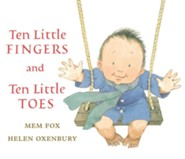 Ten Little Fingers and Ten Little Toes  -     By: Mem Fox     Illustrated By: Helen Oxenbury
