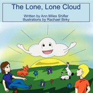 The Lone, Lone Cloud  -     By: Ann Shifler     Illustrated By: Rachael Birky