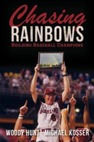 Chasing Rainbows  -     By: Woody Hunt, Michael Kosser