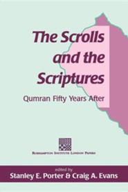The Scrolls and the Scriptures  -     By: Porter & Evans