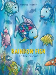 Rainbow Fish to the Rescue!  -     By: Marcus Pfister, J. Alison James