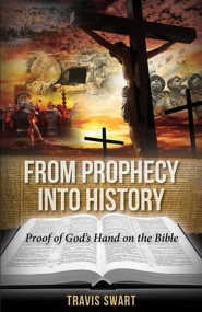 From Prophecy Into History  -     By: Travis Swart