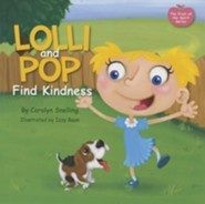 Lolli and Pop Find Kindness: The Fruit of the Spirit Series