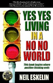 Yes Yes Living in a No No World  -     By: Neil Eskelin