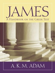 James: A Handbook on the Greek Text [BHGNT]