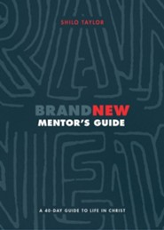 Brand New Mentor's Guide: A 40-Day Guide to Life in Christ