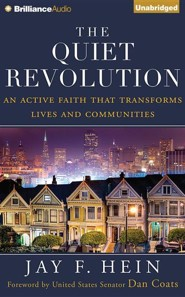 The Quiet Revolution: An Active Faith That Transforms Lives and Communities - unabridged audio book on CD  -     Narrated By: Fred Stella     By: Jay F. Hein