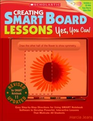 Creating SMART Board Lessons: Yes, You Can!          -     By: Marcia Jeans