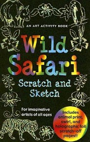 Wild Safari: An Art Activity Book for Imaginative Artists of All Ages [With Wooden Stylus Pencil]2003. 2nd Print Edition