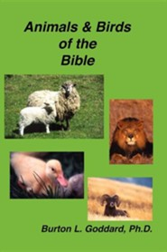 Animals and Birds of the Bible  -     By: Burton L. Goddard