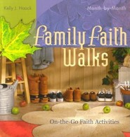 Family Faith Walks  -     By: Kelly J. Haack