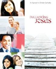 Following Jesus: An Approach to Christian Spirituality  -     By: Blake Ferriss