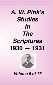 A. W. Pink's Studies in the Scriptures, Volume 05