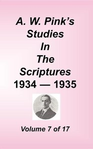 A. W. Pink's Studies in the Scriptures, Volume 07