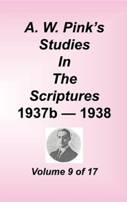 A. W. Pink's Studies in the Scriptures, Volume 09
