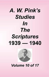 A. W. Pink's Studies in the Scriptures, Volume 10  -     By: A.W. Pink