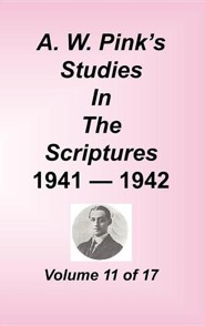 A. W. Pink's Studies in the Scriptures, Volume 11