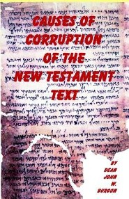 Causes of Corruption of the New Testament Text  -     By: John W. Burgon