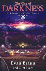 The City of Darkness: The Watchers Chronicle, Book 2  -     By: Evan Braun, Clint Byars