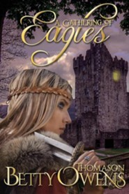 A Gathering of Eagles; A Jael of Rogan Novel, Edition 0002  -     By: Betty Thomason Owens