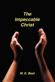 The Impeccable Christ