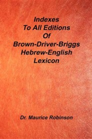 Indexes to All Editions of Bdb Hebrew English Lexicon  -     By: Maurice Robinson