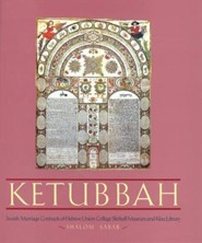 Ketubbah: Jewish Marriage Contracts of Hebrew Union College, Skirball Museum, and Klau Library  -     By: Shalom Sabar