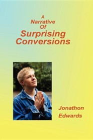Narrative of Suprising Conversions  -     By: Jonathon Edwards