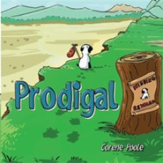 Prodigal  -     By: Corene Poole