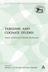 Targumic and Cognate Studies: Essays in Honour of Martin McNamara  -     Edited By: Kevin J. Cathcart, Michael Maher     By: Kevin J. Cathcart(ED.) & Michael Maher(ED.)