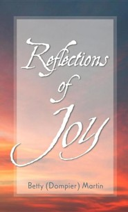 Reflections of Joy  -     By: Betty Dompier Martin
