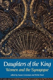 Daughters of the King  -     Edited By: Susan Grossman, Rivka Haut     By: Susan Grossman(ED.) & Rivka Haut(ED.)