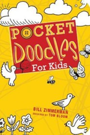 Pocketdoodles for Kids  -     By: Bill Zimmerman     Illustrated By: Tom Bloom