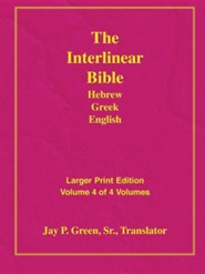 Interlinear Hebrew-Greek-English Bible Larger Print Bible-Il-Volume 4, Paper  -     By: Jay Patrick Green