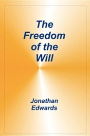 Freedom of the Will  -     By: Jonathan Edwards