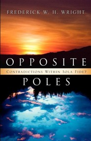 Opposite Poles  -     By: Frederick W. Wright