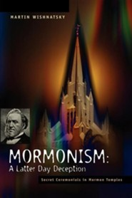 Mormonism: A Latter Day Deception