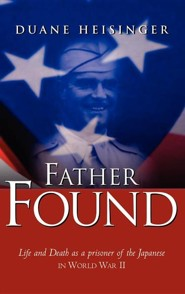Father Found  -     By: Duane Heisinger