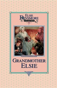 Grandmother Elsie, Book 8  -     By: Martha Finley