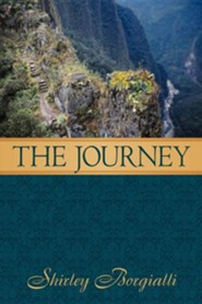 The Journey  -     By: Shirley Borgialli