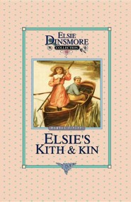 Elsie's Kith and Kin, Book 12  -     By: Jean Fischer