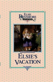 Elsie's Vacation and After Events, Book 17  -     By: Martha Finley